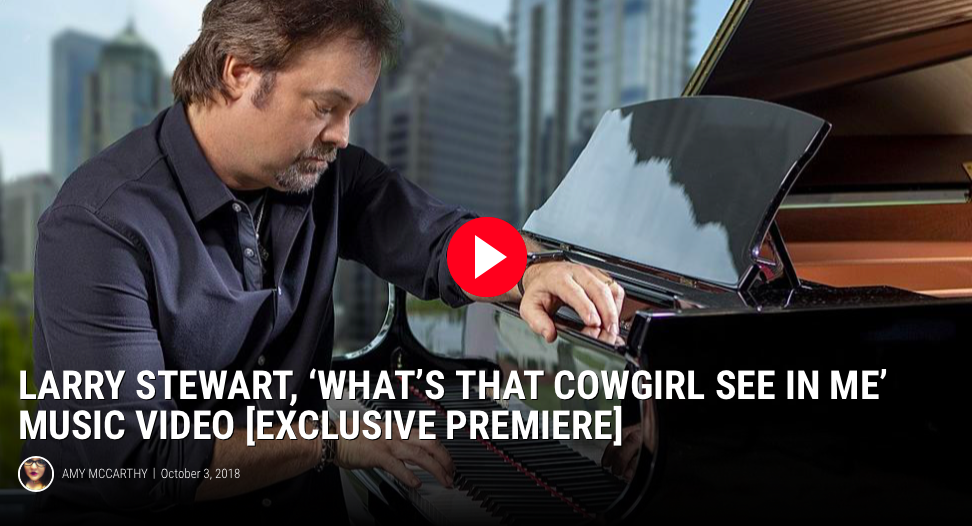 "The Boot Premieres New Music Video from Larry Stewart: ""What's That Cowgirl See in Me"""