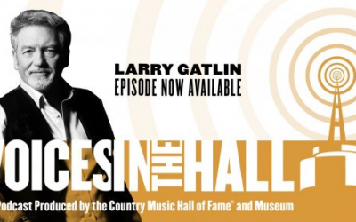 Larry Gatlin Featured on Country Music Hall of Fame 'Voices in the Hall' Podcast