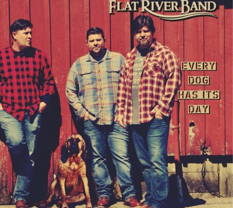 "Flat River Band Drops New Album, ""Every Dog Has Its Day"""