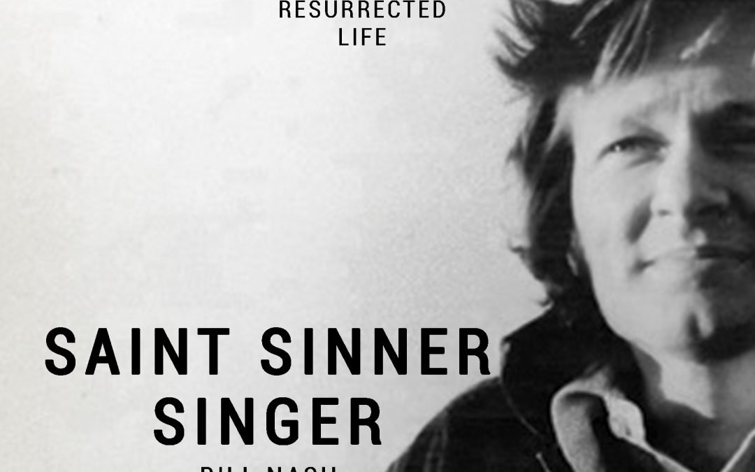 Veteran Singer-Songwriter Bill Nash to Release Autobiography: Saint Sinner Singer