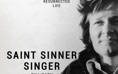 Veteran Singer-Songwriter Bill Nash to Release Autobiography: Saint Sinner Singer
