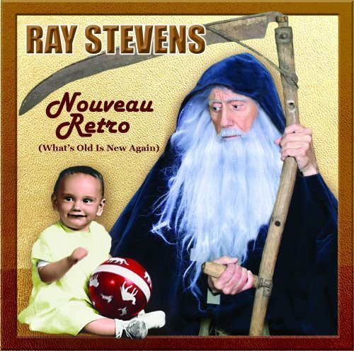 Country Music Hall of Fame Member Ray Stevens' Nouveau Retro (What's Old Is New Again), Out Now